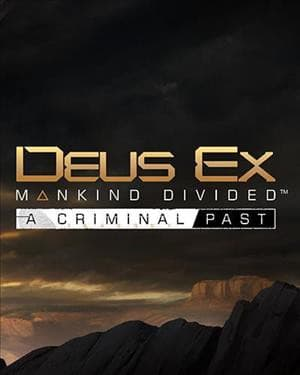 Jaquette Deus Ex : Mankind Divided - A Criminal Past